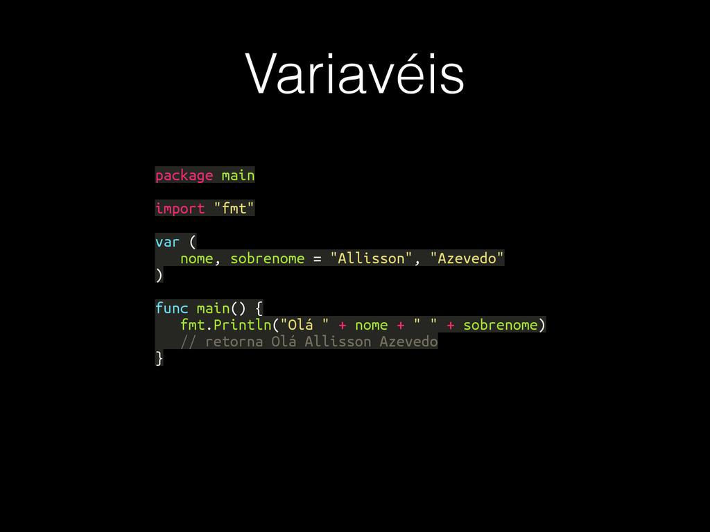 """Variavéis package main import """"fmt"""" var ( nome,..."""