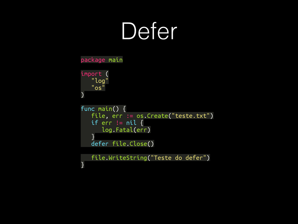 """Defer package main import ( """"log"""" """"os"""" ) func m..."""