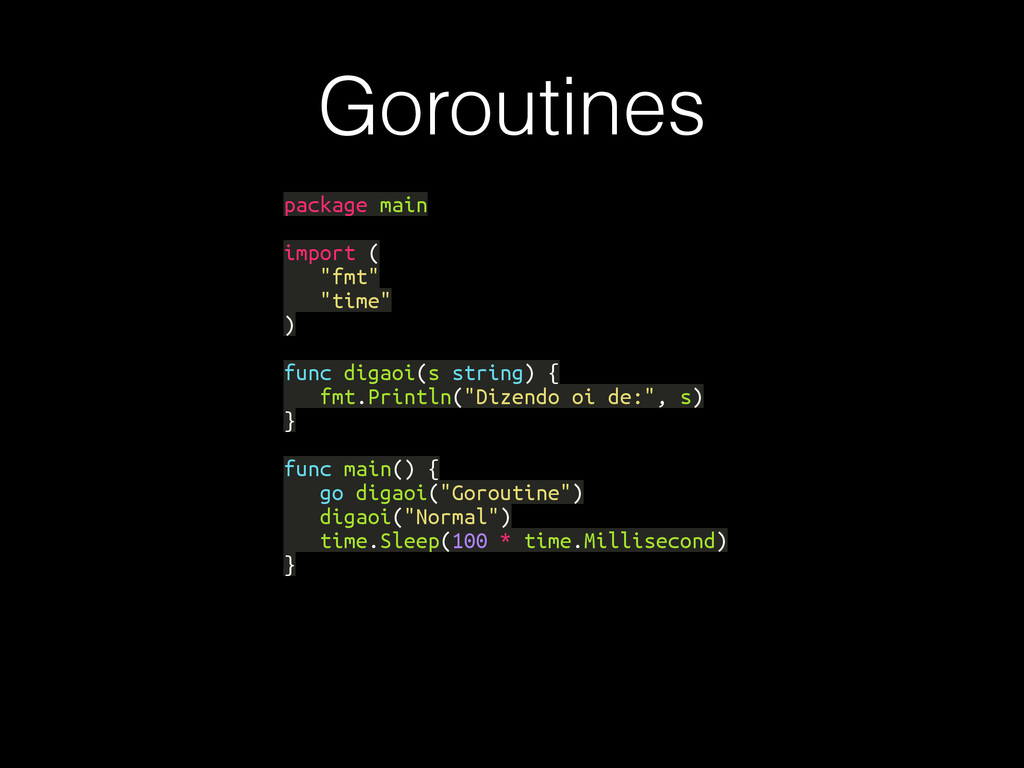 """Goroutines package main import ( """"fmt"""" """"time"""" )..."""