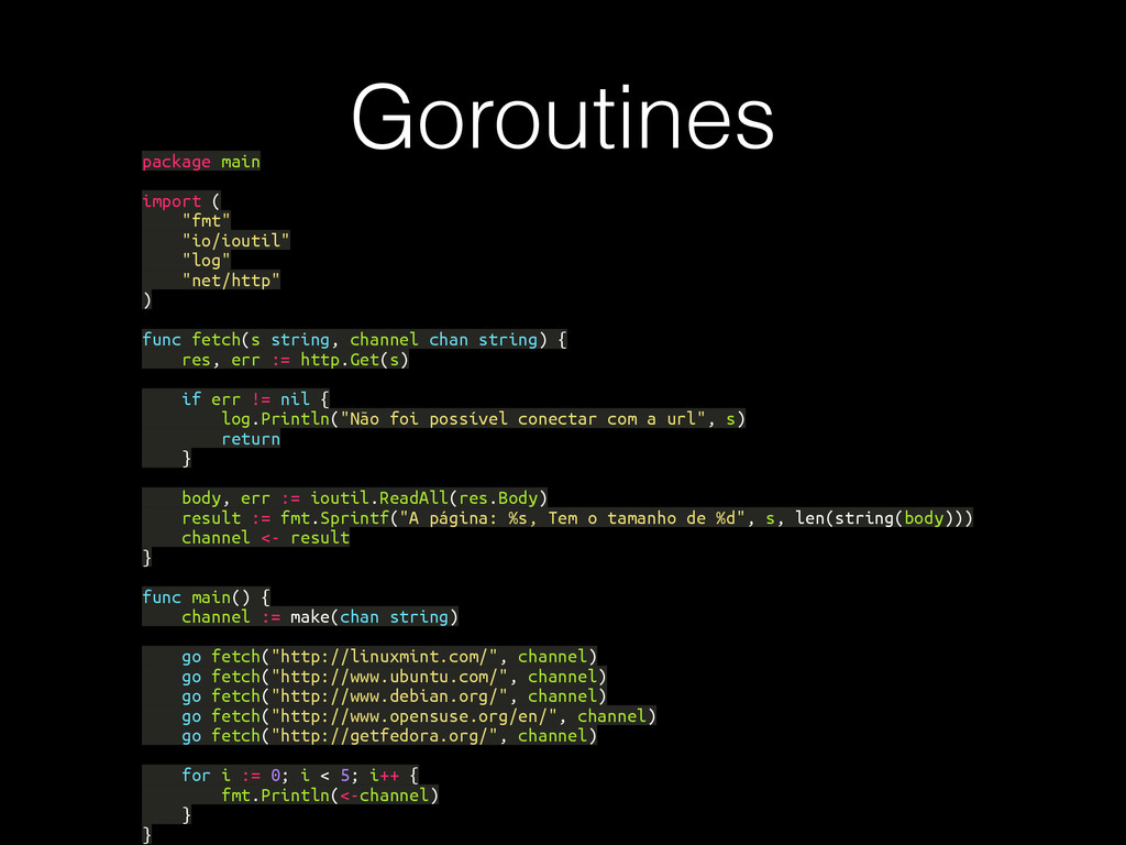"""Goroutines package main import ( """"fmt"""" """"io/iout..."""