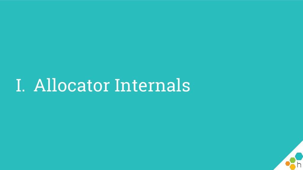 I. Allocator Internals