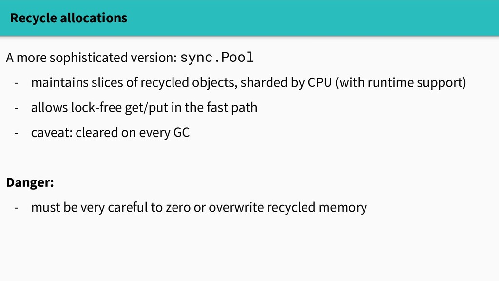A more sophisticated version: sync.Pool - maint...
