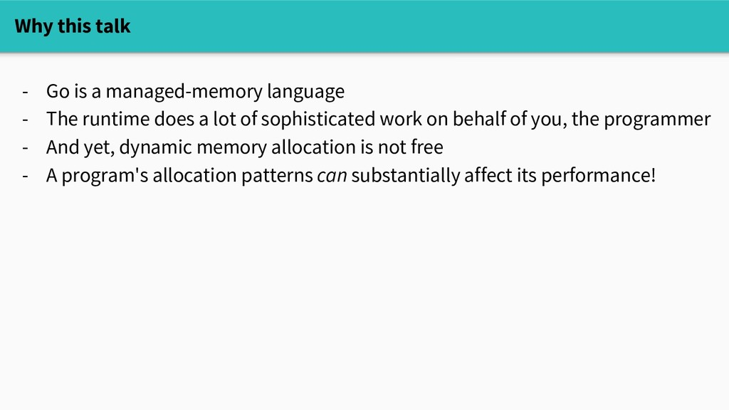 Why this talk - Go is a managed-memory language...