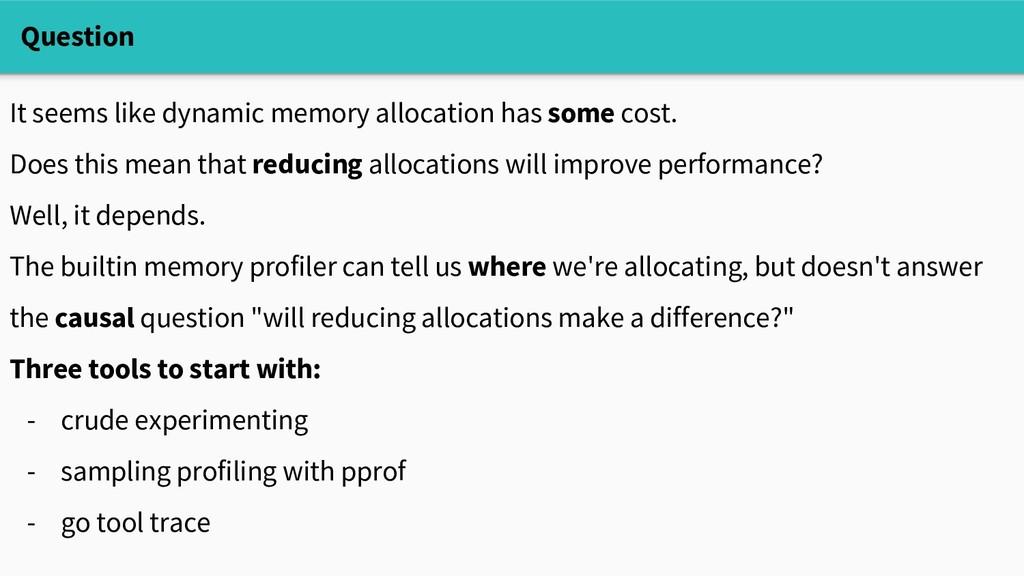 Question It seems like dynamic memory allocatio...