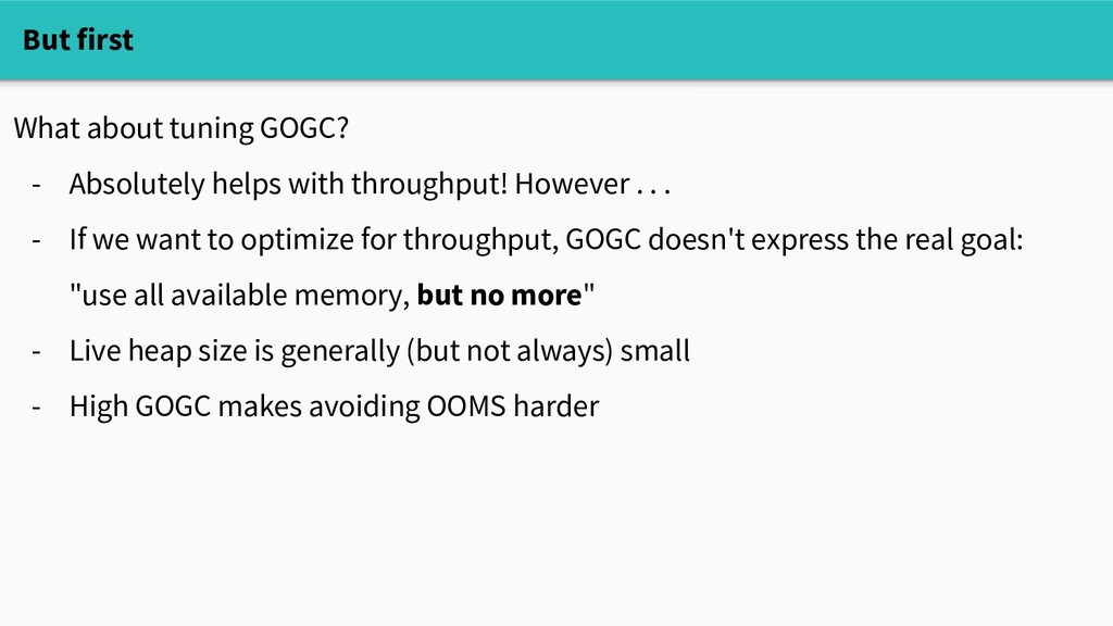 What about tuning GOGC? - Absolutely helps with...