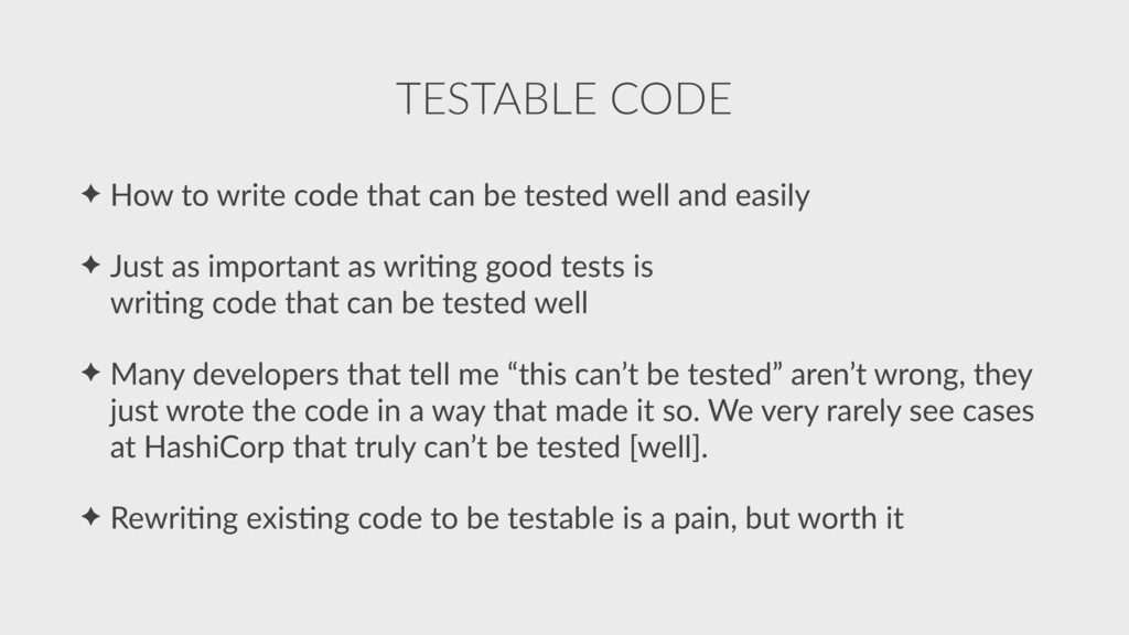 ✦ How to write code that can be tested well and...