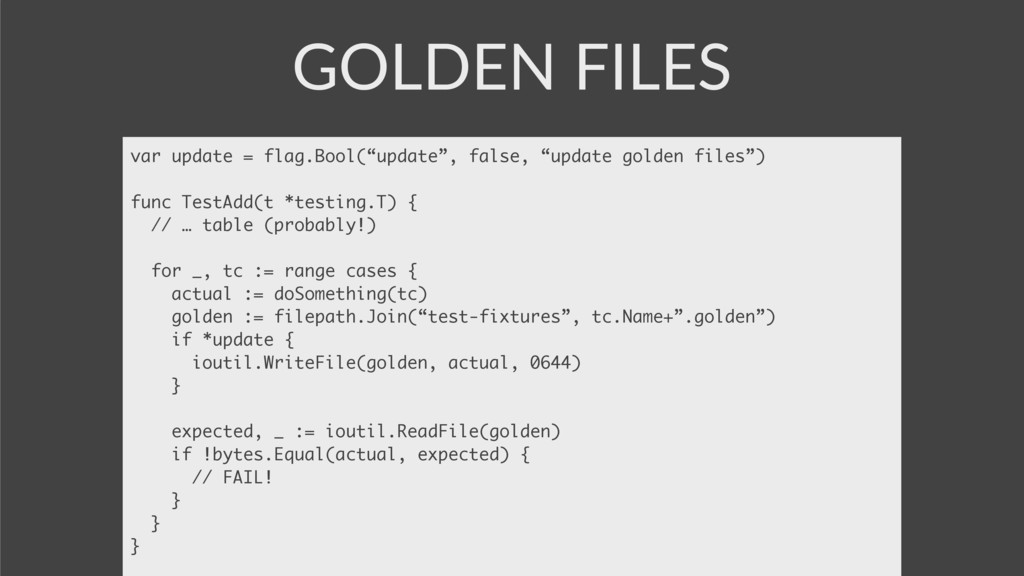 "GOLDEN FILES var update = flag.Bool(""update"", f..."