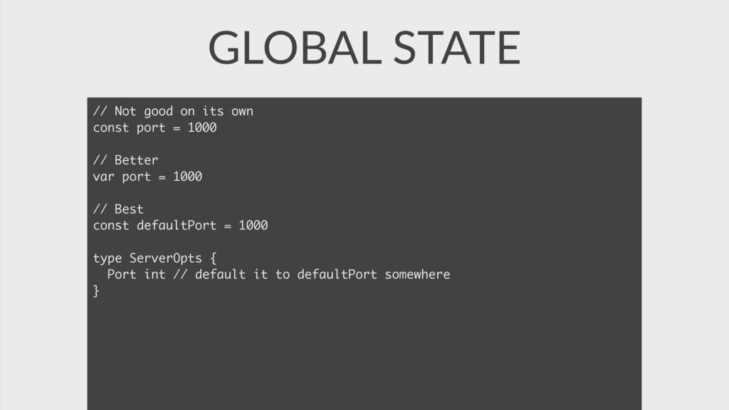 GLOBAL STATE // Not good on its own const port ...