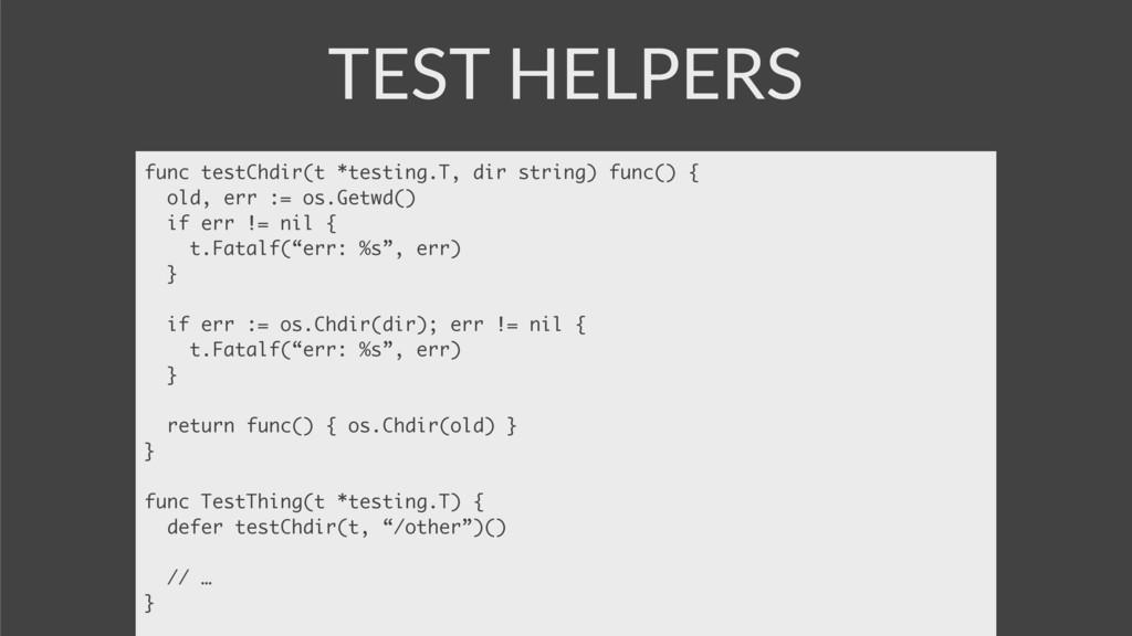 TEST HELPERS func testChdir(t *testing.T, dir s...