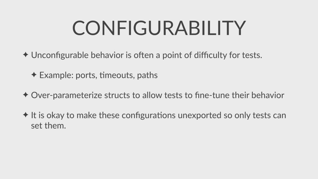 ✦ Unconfigurable behavior is onen a point of diffi...