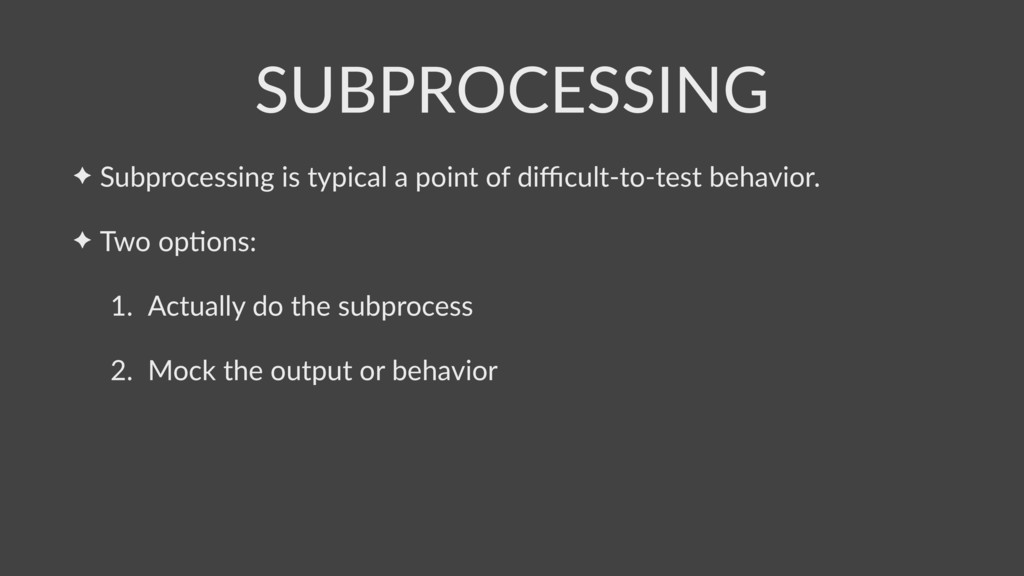 ✦ Subprocessing is typical a point of difficult-t...