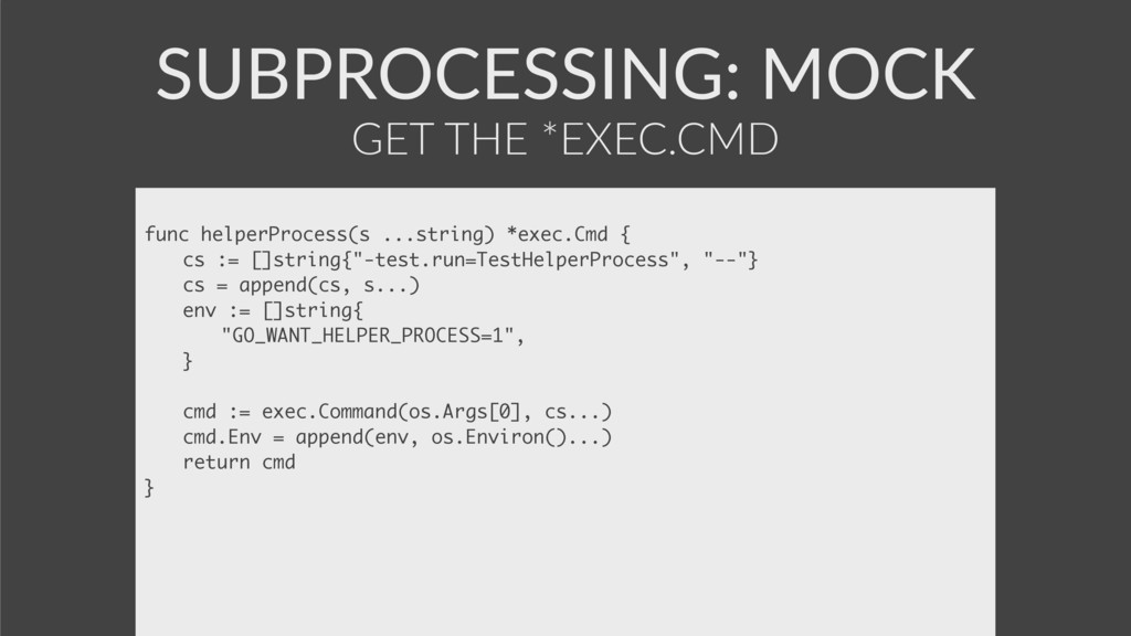 SUBPROCESSING: MOCK func helperProcess(s ...str...