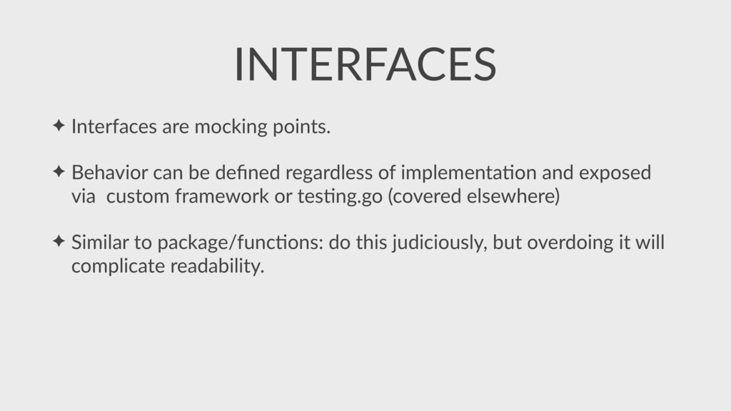 ✦ Interfaces are mocking points. ✦ Behavior can...
