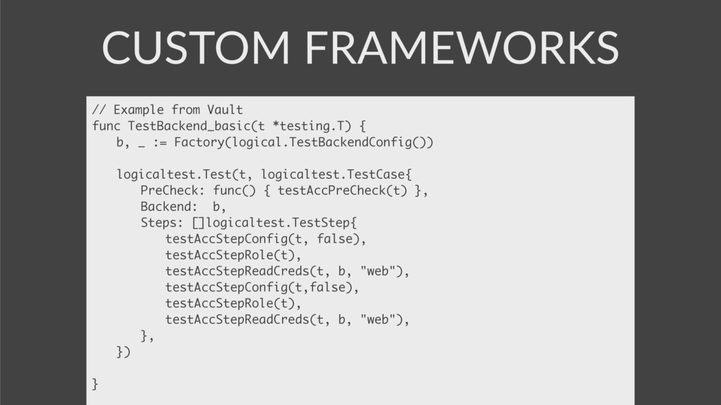 CUSTOM FRAMEWORKS // Example from Vault func Te...