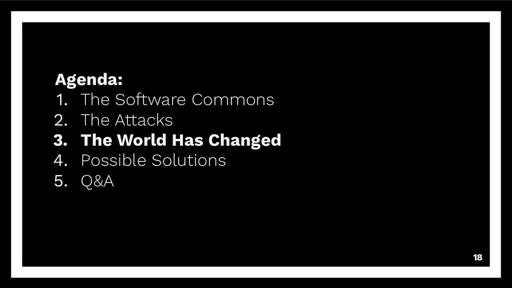 18 Agenda: 1. The Software Commons 2. The Attac...