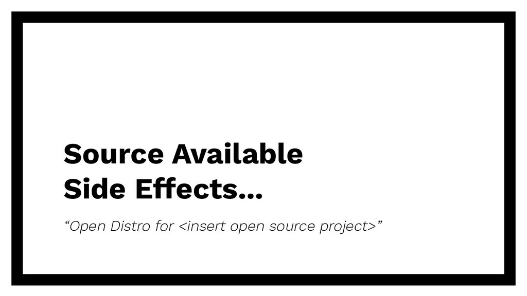 """Source Available Side Effects... """"Open Distro f..."""