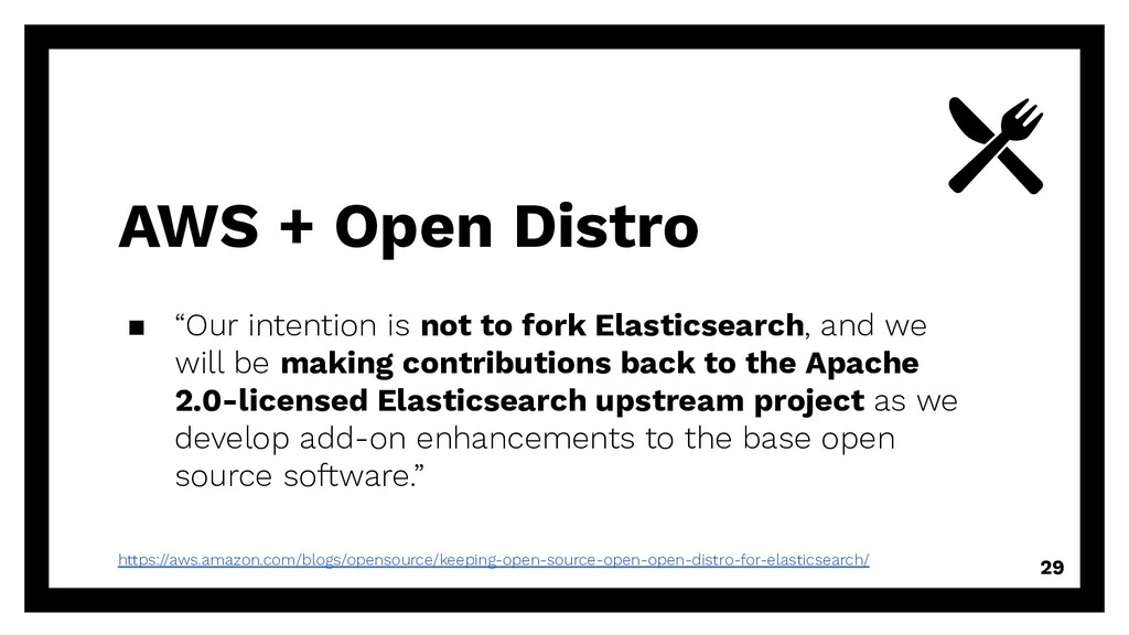 """AWS + Open Distro ▪ """"Our intention is not to fo..."""