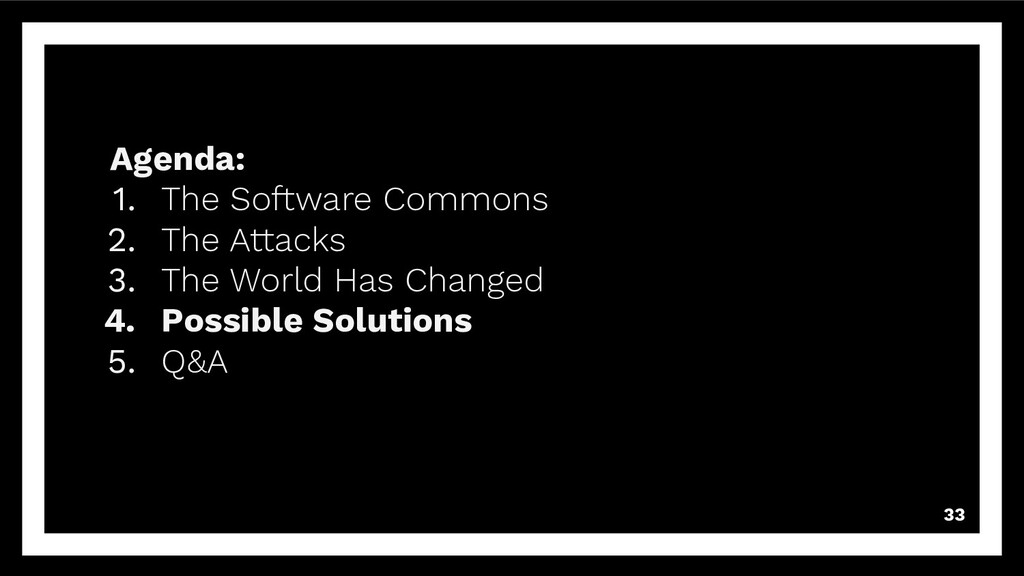 33 Agenda: 1. The Software Commons 2. The Attac...