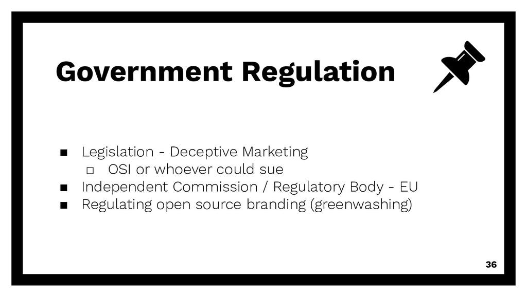 Government Regulation 36 ▪ Legislation - Decept...