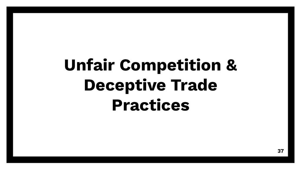 Unfair Competition & Deceptive Trade Practices ...