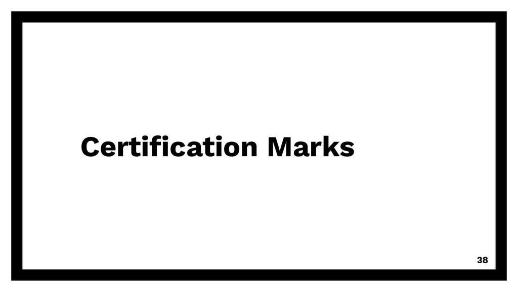 Certification Marks 38