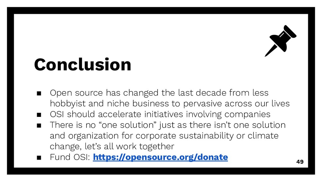 Conclusion ▪ Open source has changed the last d...