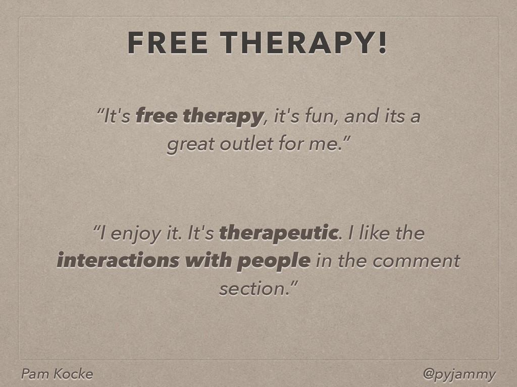 """Pam Kocke @pyjammy """"It's free therapy, it's fun..."""