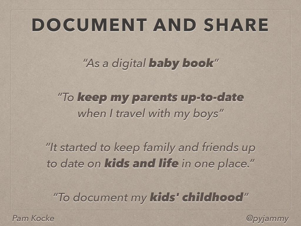 """Pam Kocke @pyjammy """"To keep my parents up-to-da..."""
