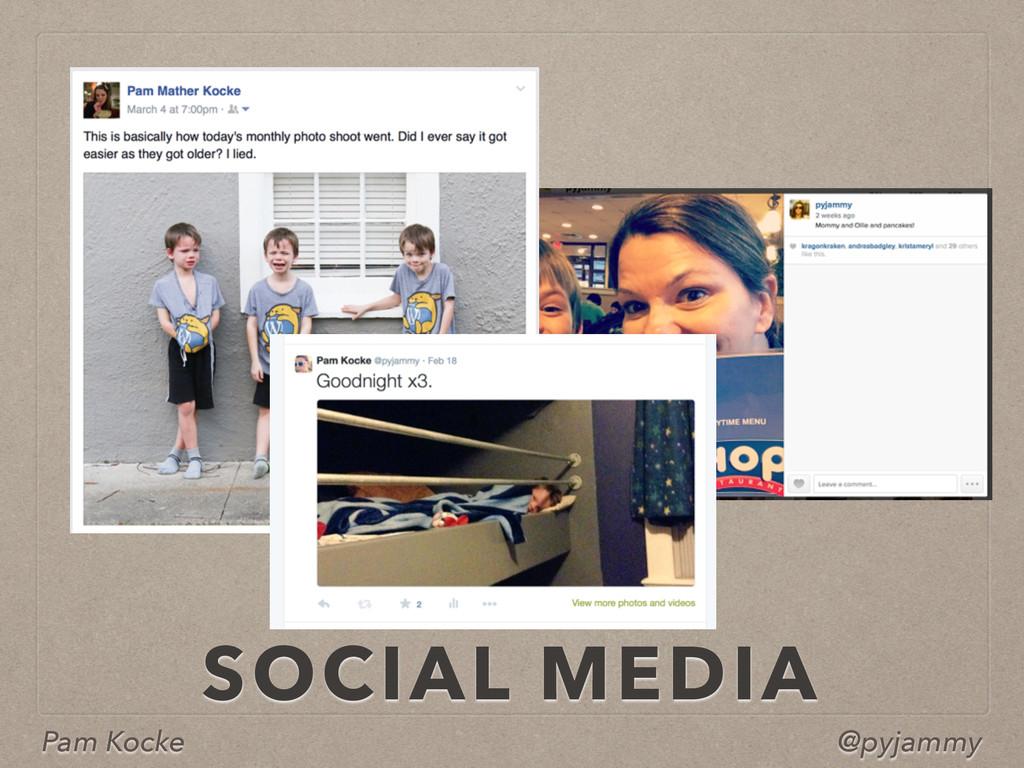 Pam Kocke @pyjammy SOCIAL MEDIA