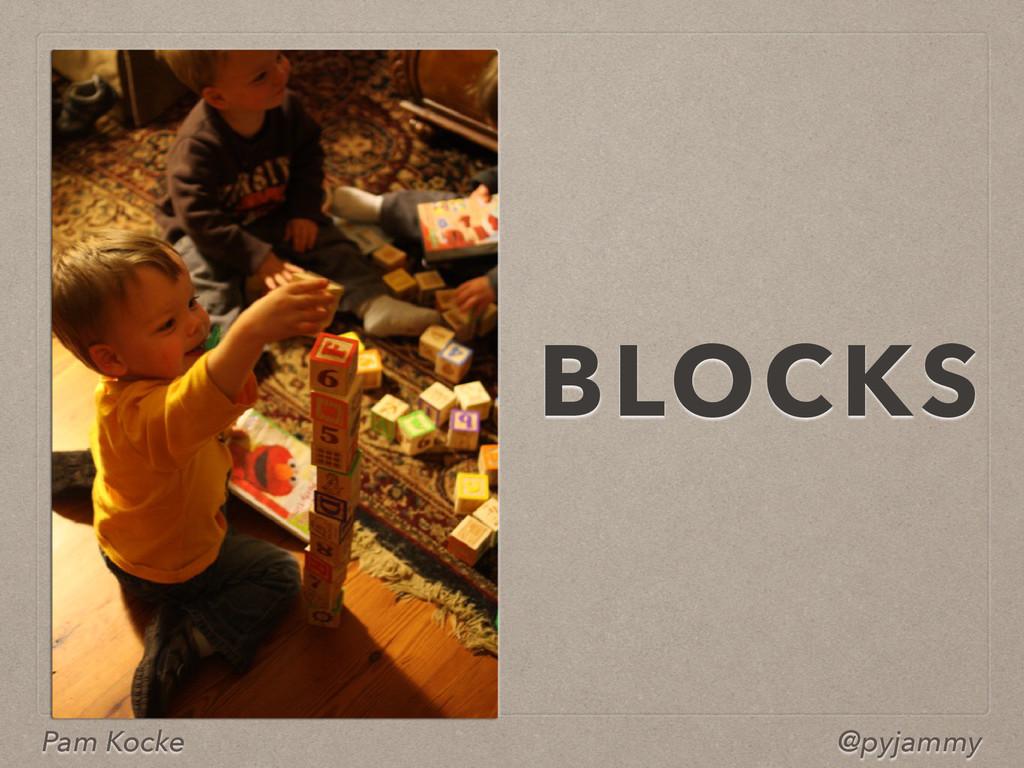 Pam Kocke @pyjammy BLOCKS