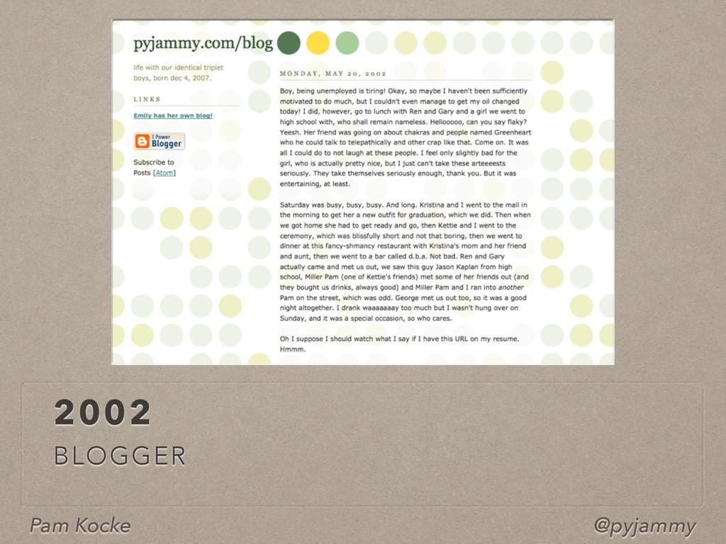 Pam Kocke @pyjammy 2002 BLOGGER