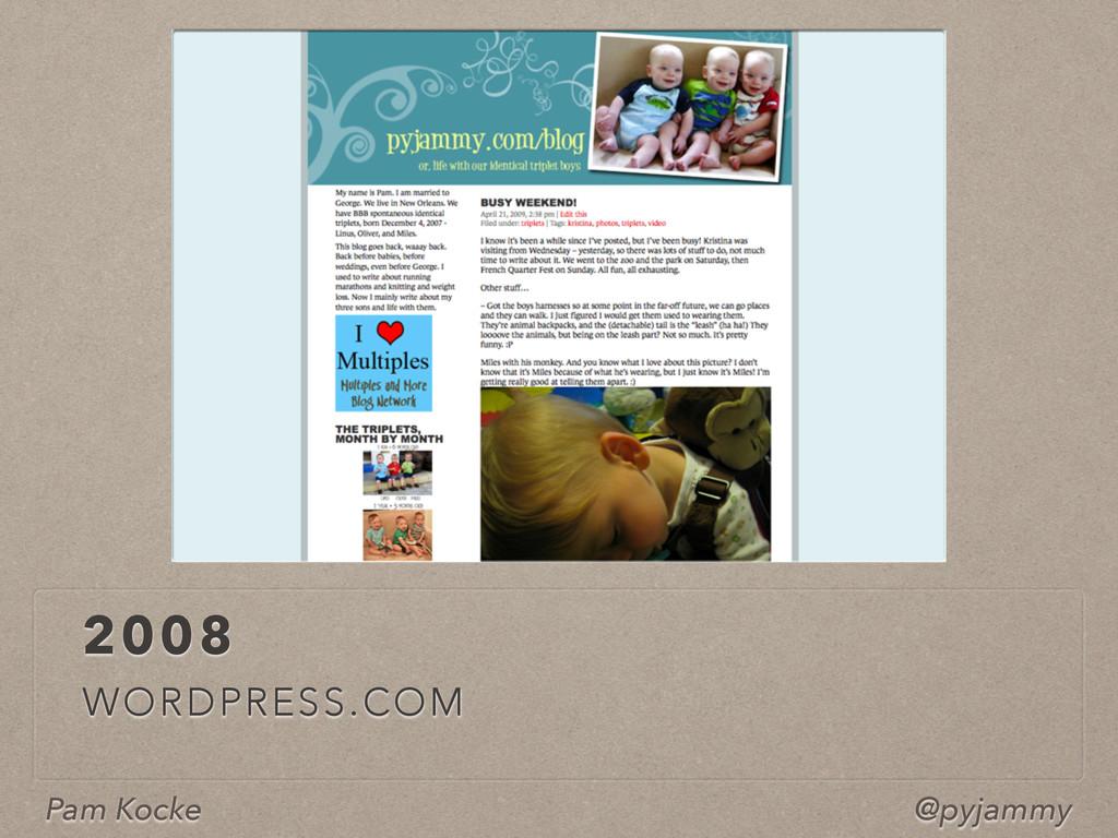 Pam Kocke @pyjammy 2008 WORDPRESS.COM