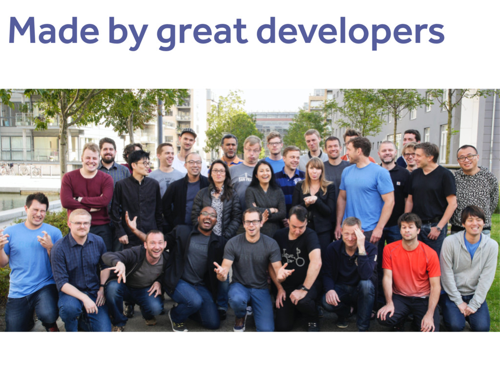 Made by great developers
