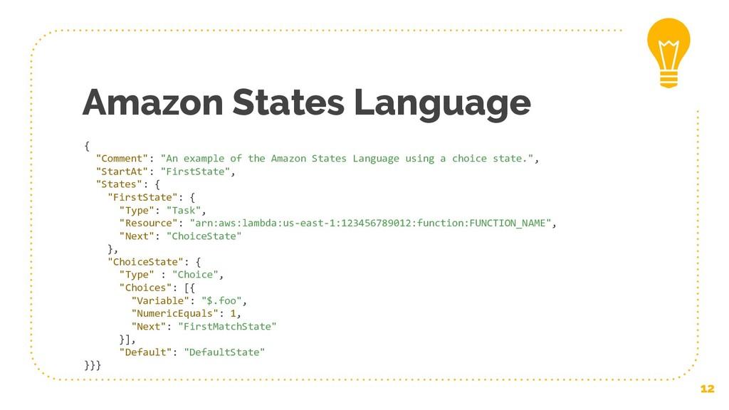 "Amazon States Language 12 { ""Comment"": ""An exam..."