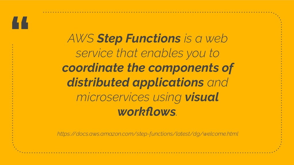 """"""" AWS Step Functions is a web service that enab..."""