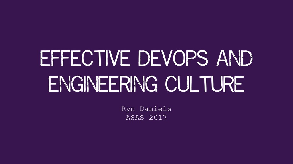 effective devops and engineering culture Ryn Da...