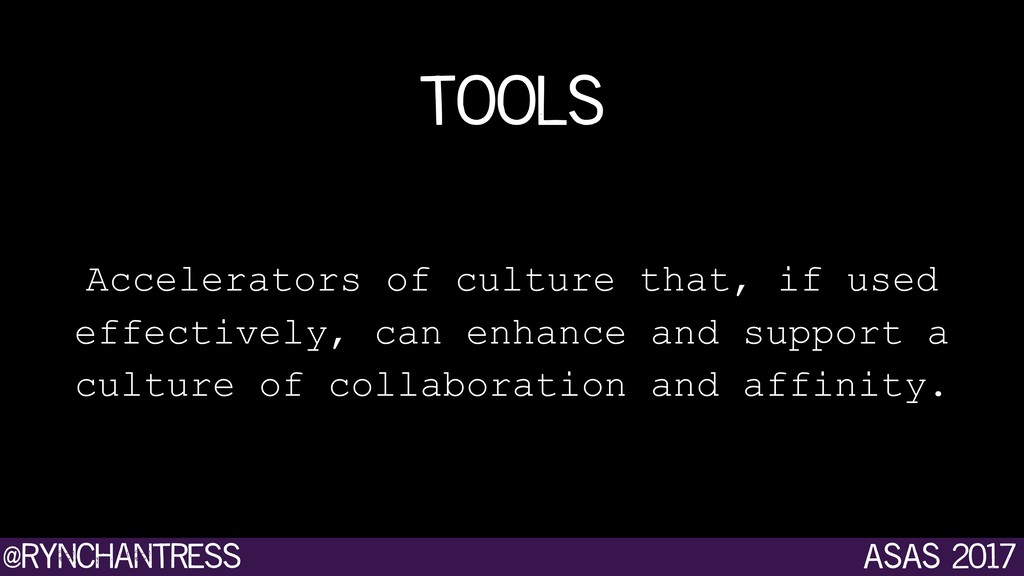 @rynchantress ASAS 2017 tools Accelerators of c...