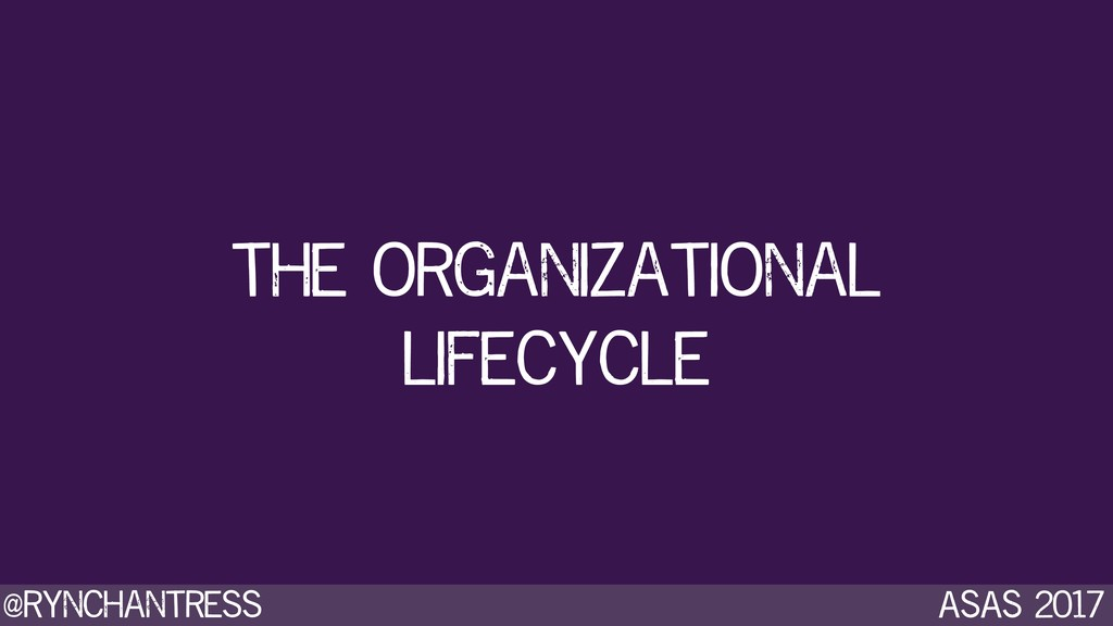 @rynchantress ASAS 2017 the organizational life...