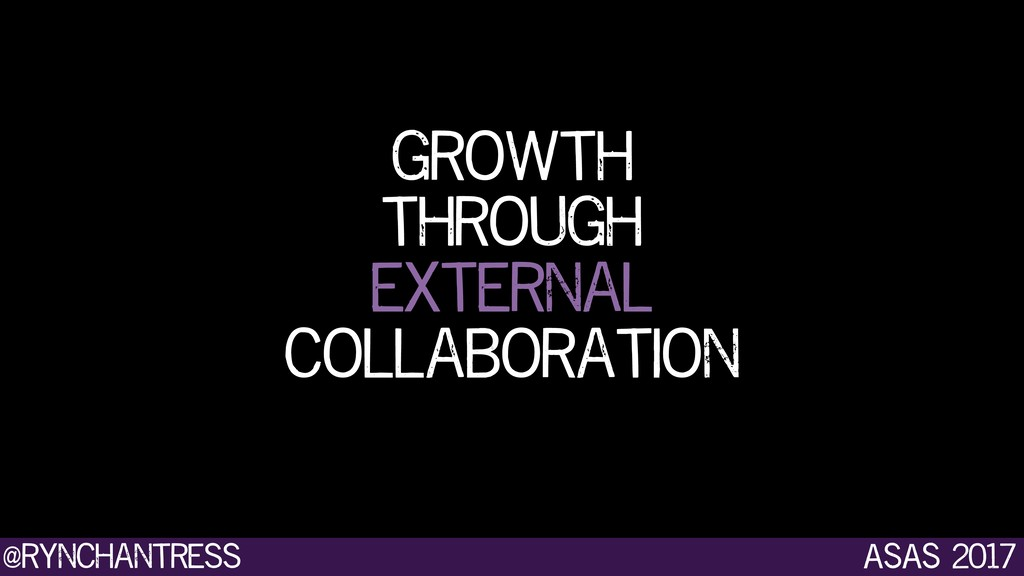 @rynchantress ASAS 2017 growth through external...