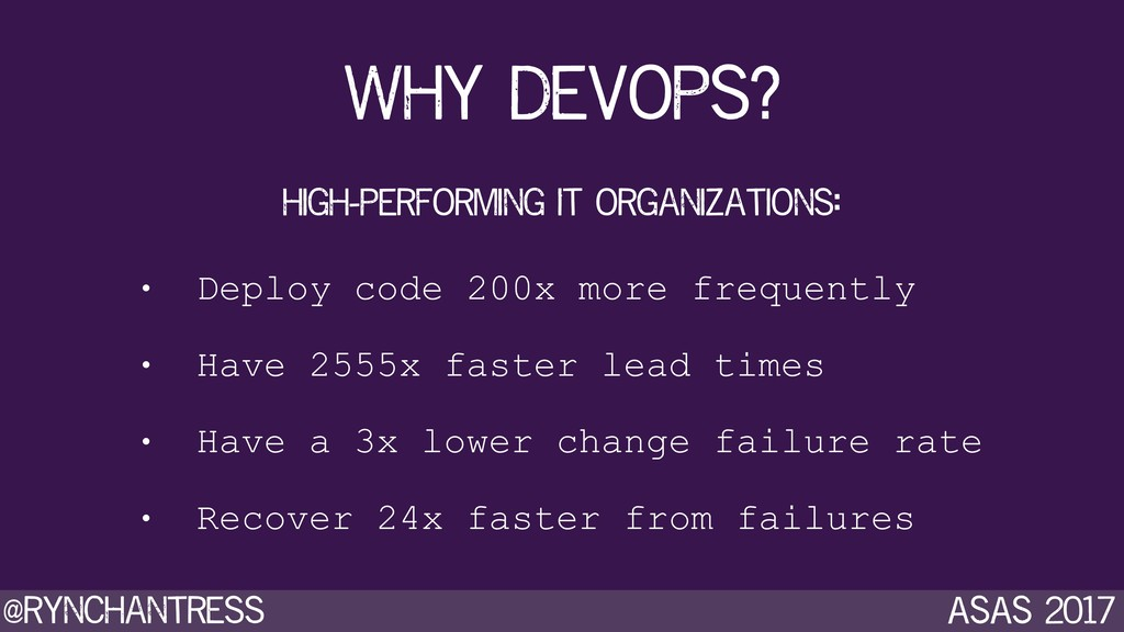 @rynchantress ASAS 2017 Why devops? high-perfor...