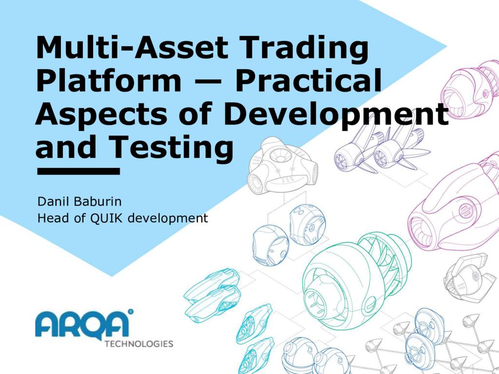 Multi-Asset Trading Platform — Practical Aspect...