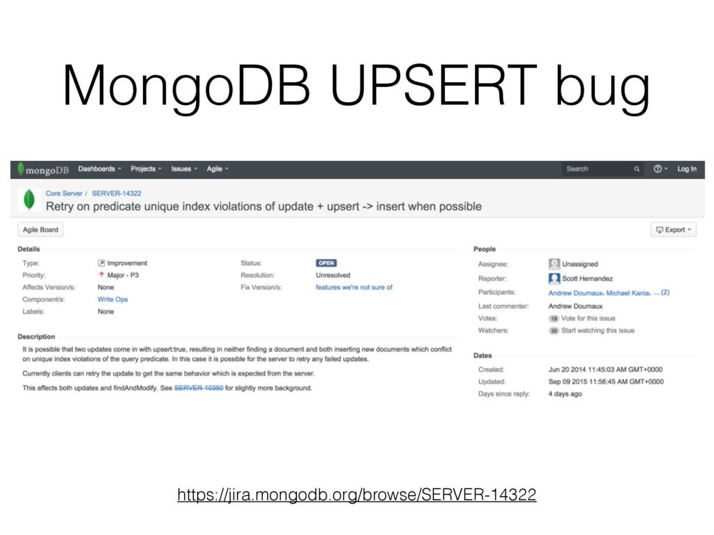 MongoDB UPSERT bug https://jira.mongodb.org/bro...