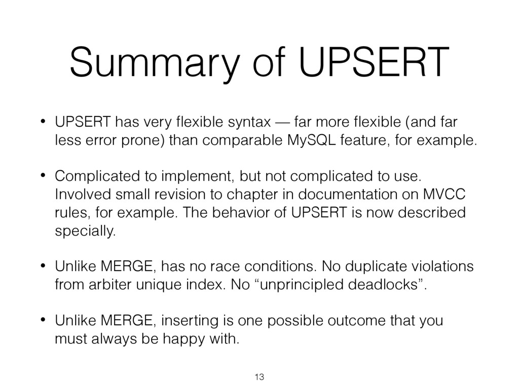 Summary of UPSERT • UPSERT has very flexible syn...