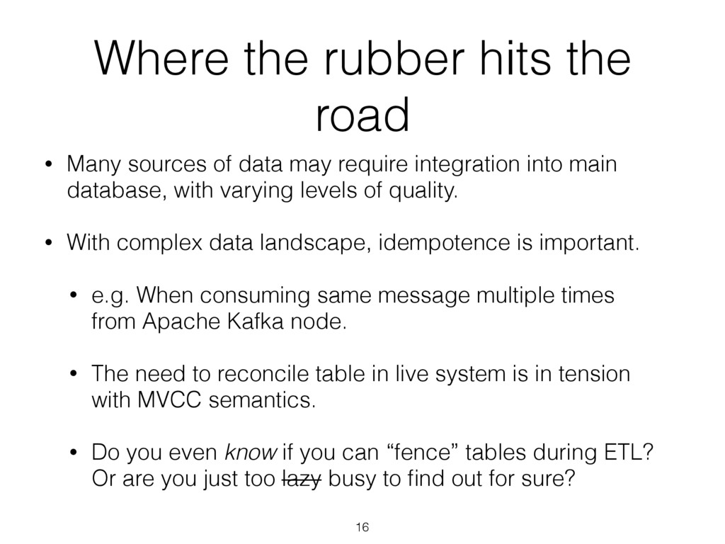 Where the rubber hits the road • Many sources o...