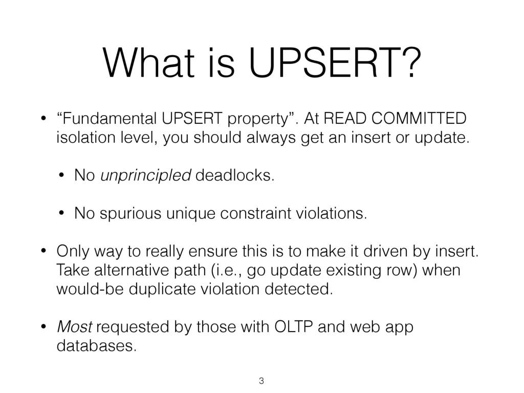 "What is UPSERT? • ""Fundamental UPSERT property""..."