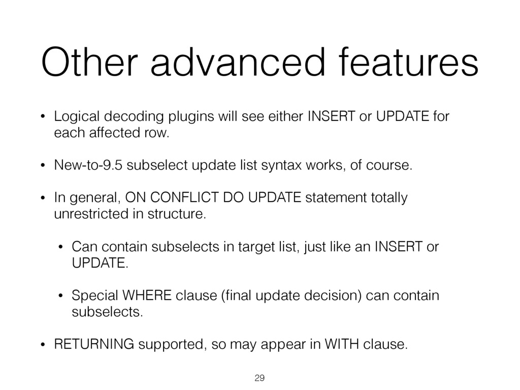 Other advanced features • Logical decoding plug...