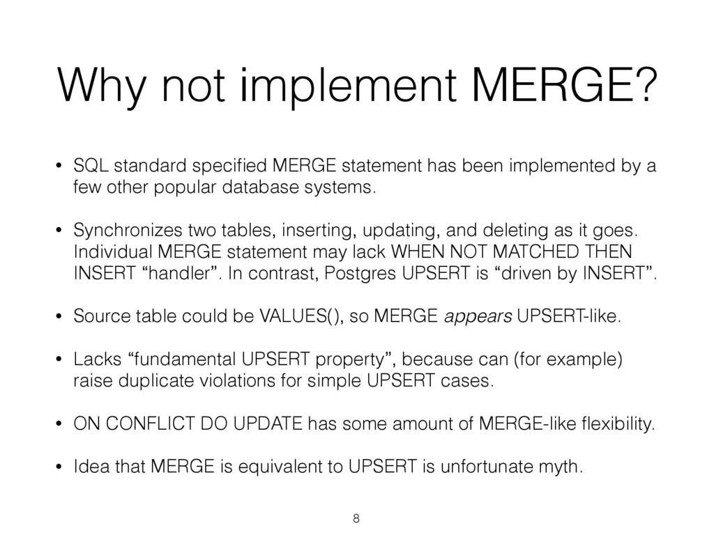 Why not implement MERGE? • SQL standard specifie...