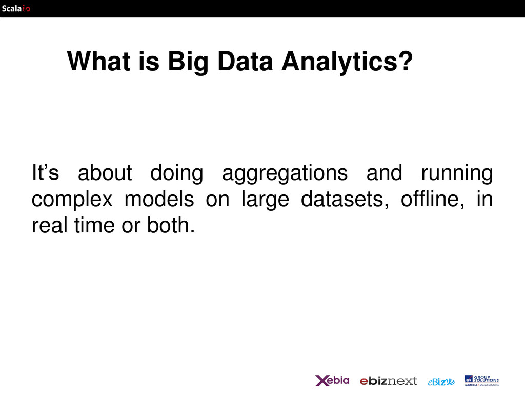 What is Big Data Analytics? It's about doing ag...