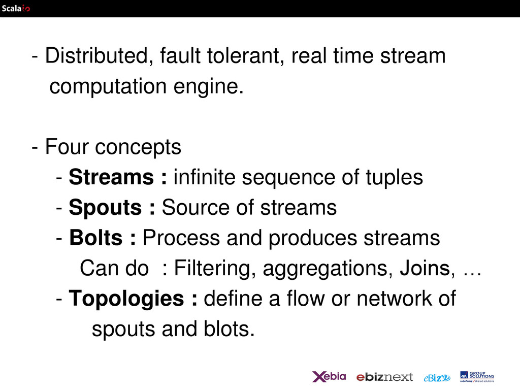- Distributed, fault tolerant, real time stream...