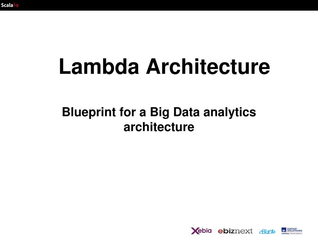 Lambda Architecture Blueprint for a Big Data an...